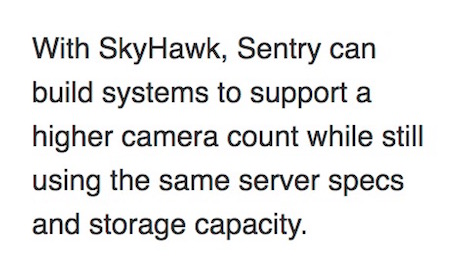 With SkyHawk, Sentry can build systems to support a higher camera count while still using the same server specs and storage capacity